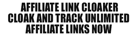 Affiliate Link Cloaking Tool. Cloak Your Affiliate Links Now